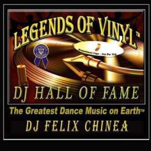 DJ Felix Chinea Legends Of Vinyl Hall Of Fame